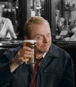 Once again, Shaun of the Dead offers the best advice.