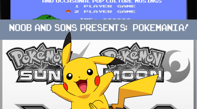 Noob and Sons 2.01 – Pokemania!