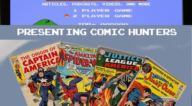 Comic Hunters 001 – Our Comic Book CV