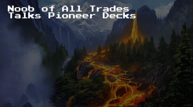 Pioneer Decks I'd Play